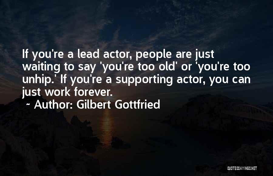 Supporting Quotes By Gilbert Gottfried