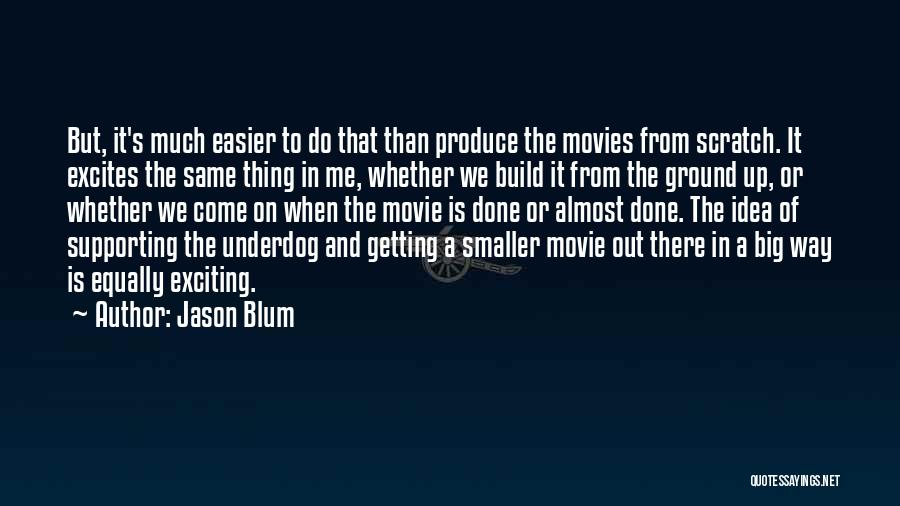 Supporting Quotes By Jason Blum