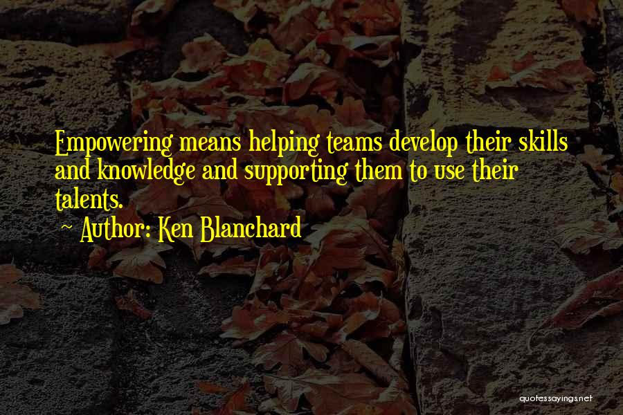 Supporting Quotes By Ken Blanchard