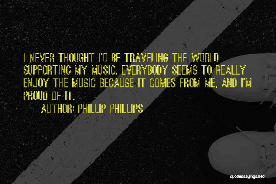 Supporting Quotes By Phillip Phillips