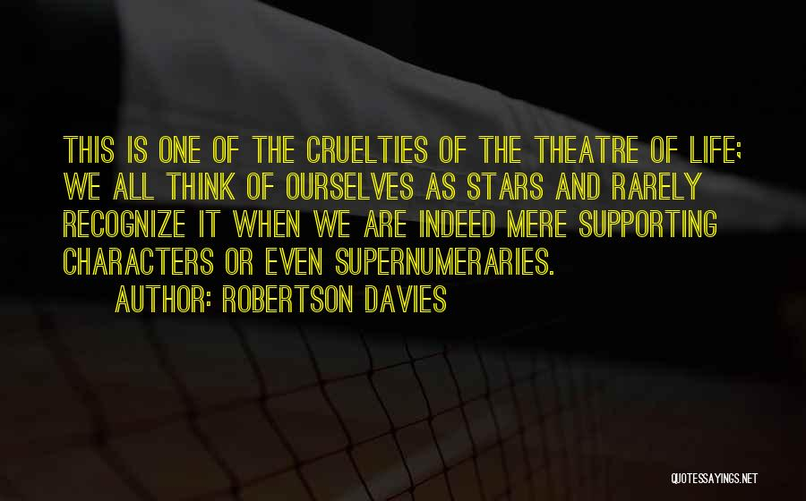 Supporting Quotes By Robertson Davies