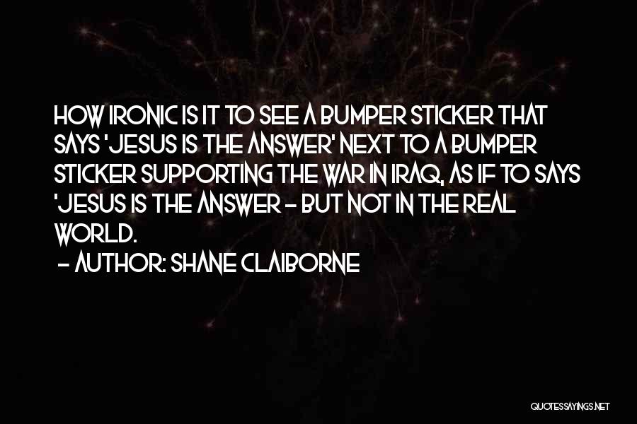 Supporting Quotes By Shane Claiborne
