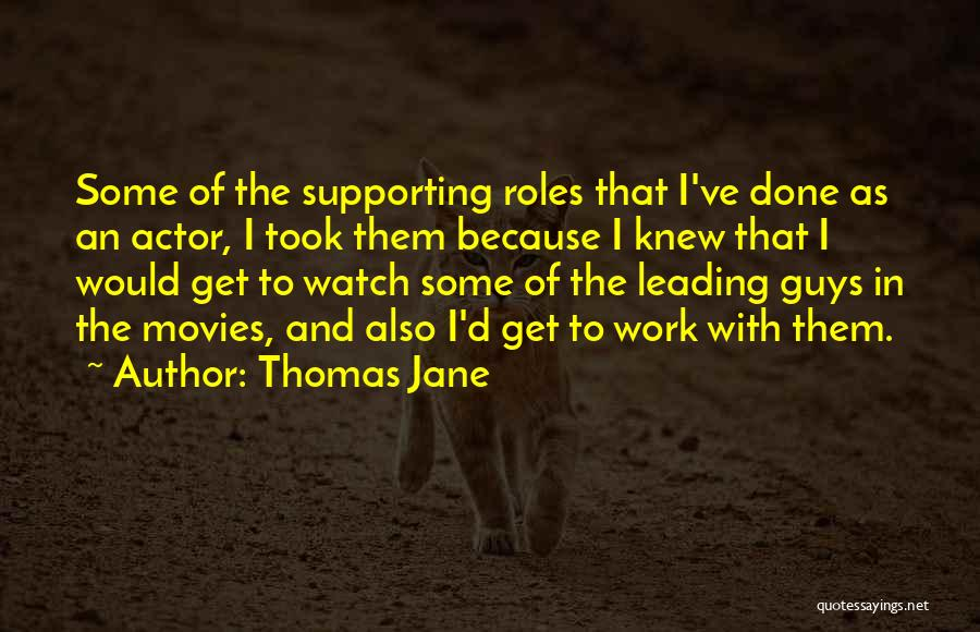 Supporting Quotes By Thomas Jane