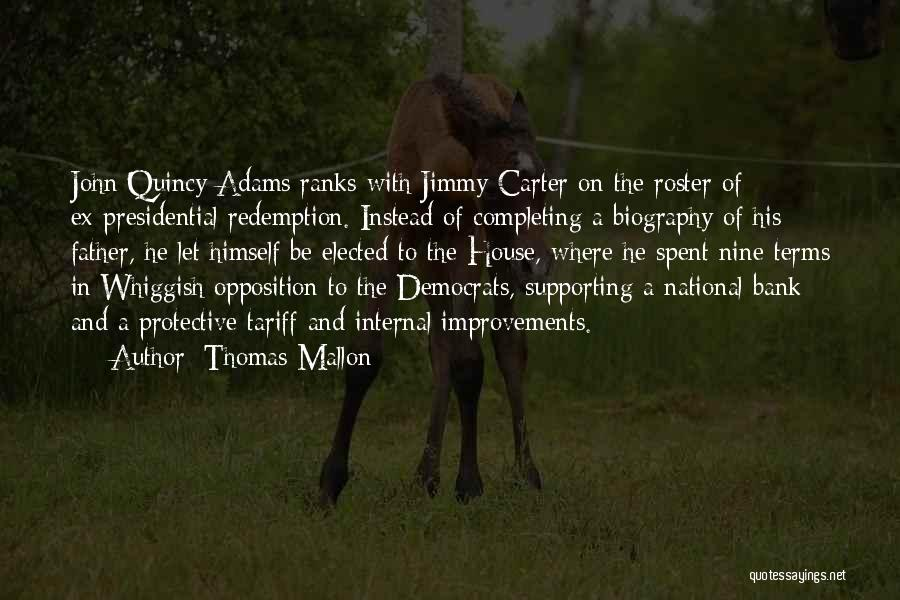 Supporting Quotes By Thomas Mallon
