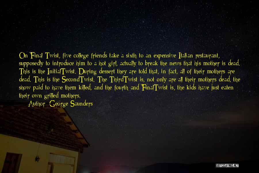 Supposedly Best Friends Quotes By George Saunders