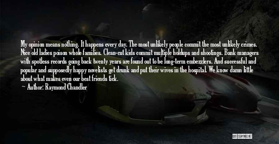 Supposedly Best Friends Quotes By Raymond Chandler