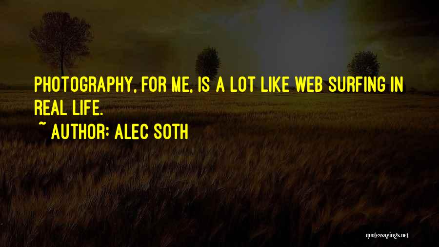 Surfing Is A Way Of Life Quotes By Alec Soth