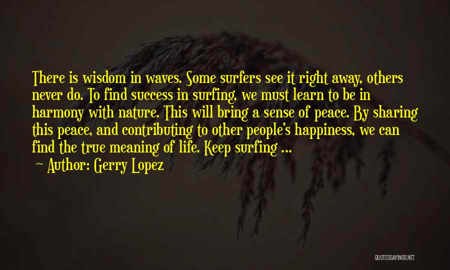 Surfing Is A Way Of Life Quotes By Gerry Lopez