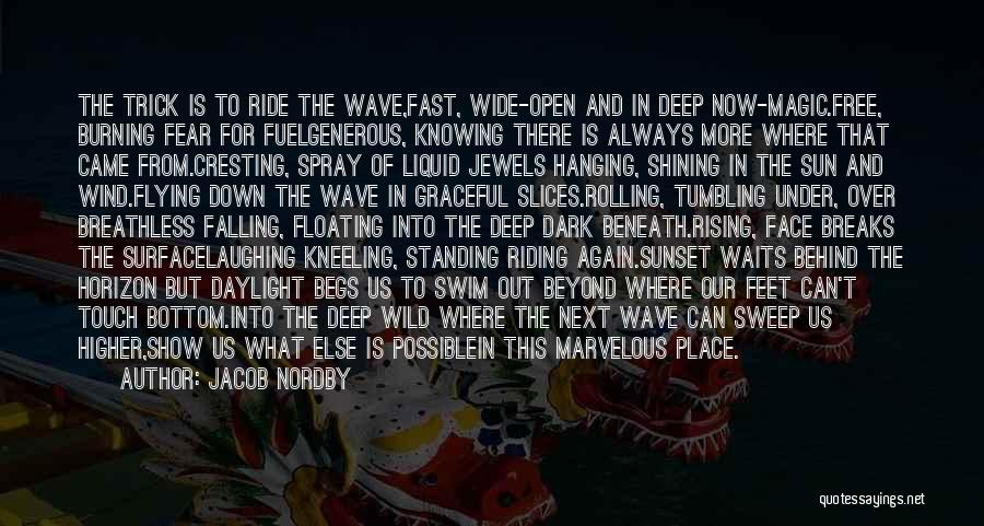 Surfing Is A Way Of Life Quotes By Jacob Nordby