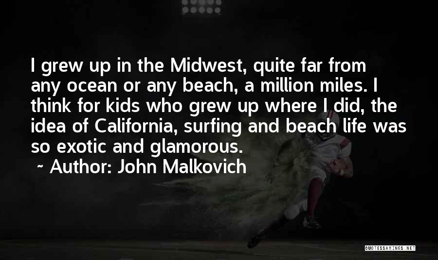 Surfing Is A Way Of Life Quotes By John Malkovich
