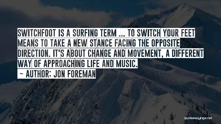 Surfing Is A Way Of Life Quotes By Jon Foreman