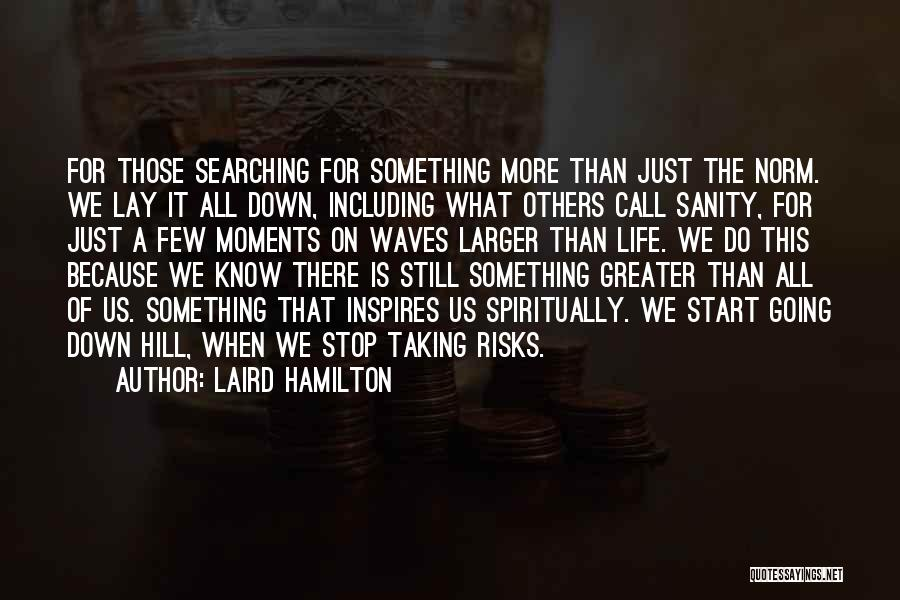 Surfing Is A Way Of Life Quotes By Laird Hamilton