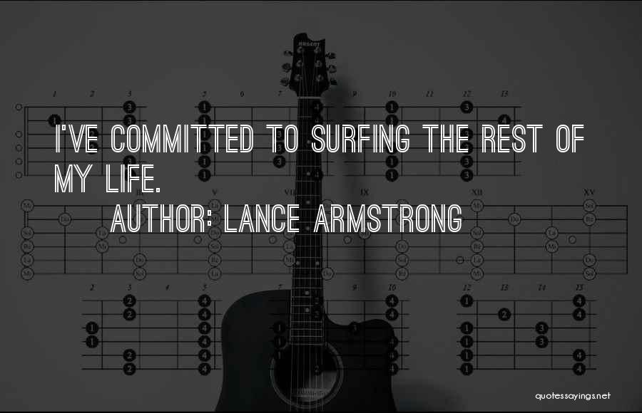 Surfing Is A Way Of Life Quotes By Lance Armstrong