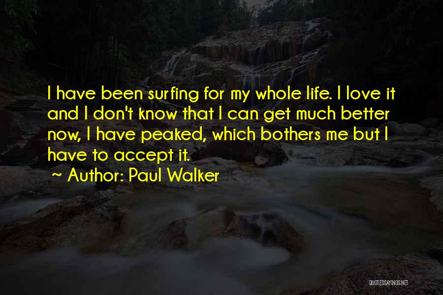 Surfing Is A Way Of Life Quotes By Paul Walker