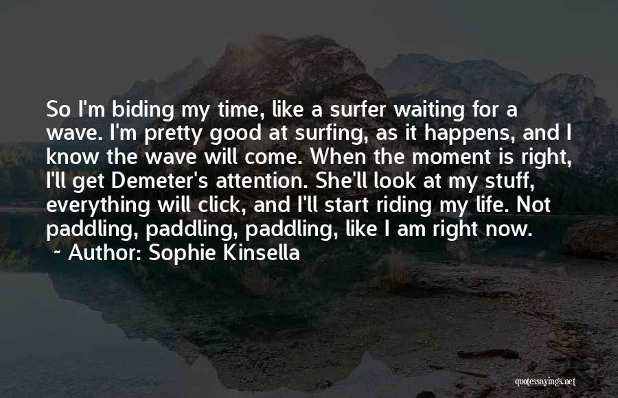 Surfing Is A Way Of Life Quotes By Sophie Kinsella
