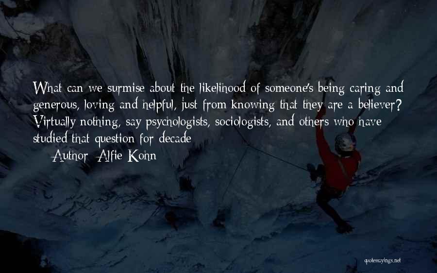 Surmise Quotes By Alfie Kohn