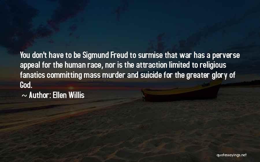 Surmise Quotes By Ellen Willis