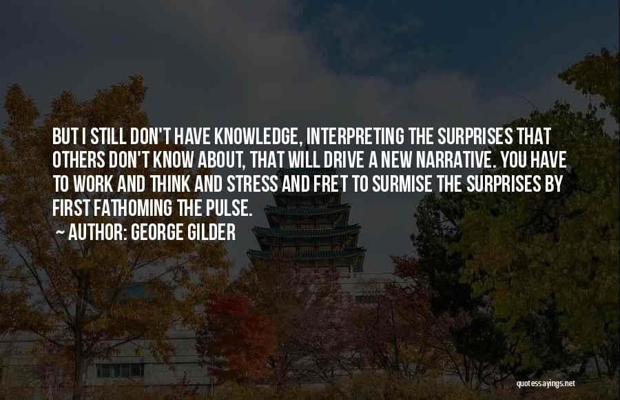 Surmise Quotes By George Gilder