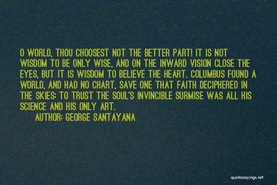 Surmise Quotes By George Santayana