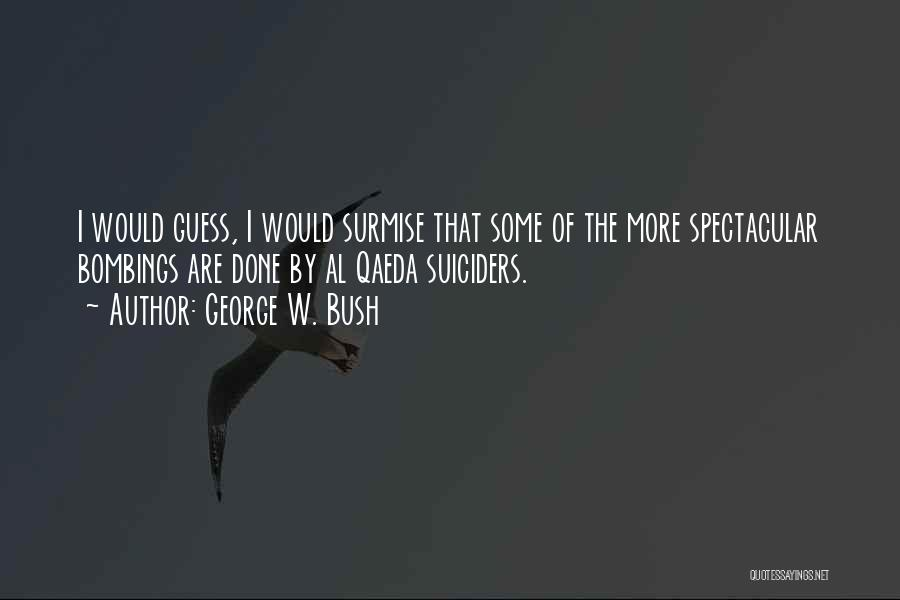 Surmise Quotes By George W. Bush