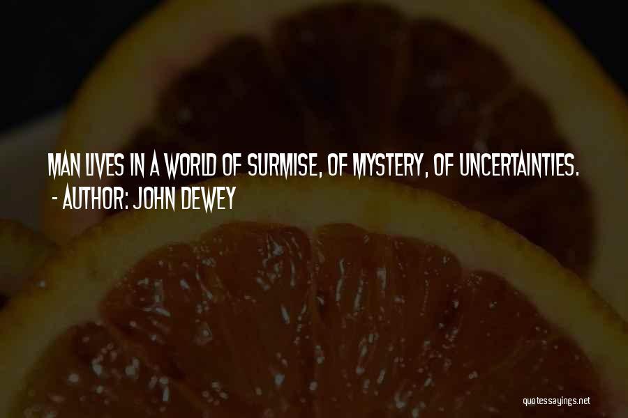 Surmise Quotes By John Dewey