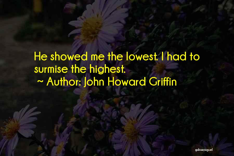 Surmise Quotes By John Howard Griffin