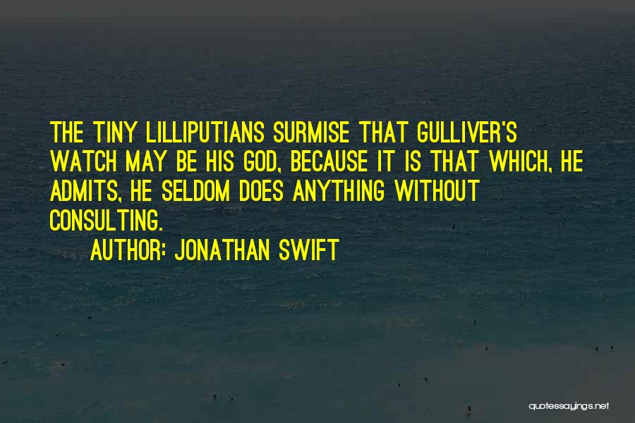 Surmise Quotes By Jonathan Swift
