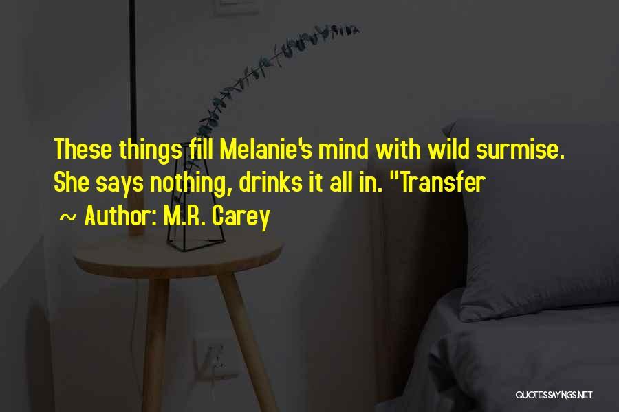 Surmise Quotes By M.R. Carey