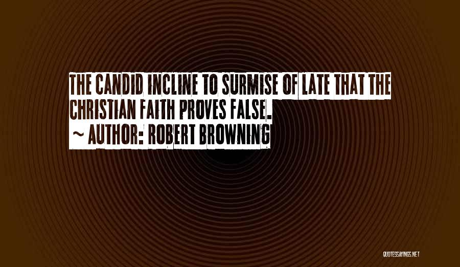 Surmise Quotes By Robert Browning