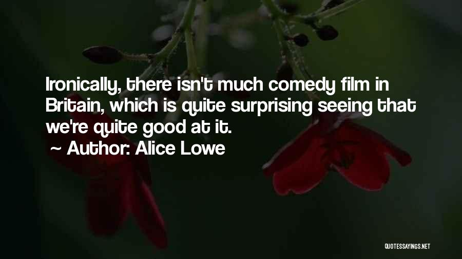 Surprising Yourself Quotes By Alice Lowe