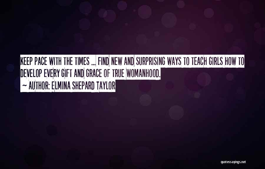 Surprising Yourself Quotes By Elmina Shepard Taylor