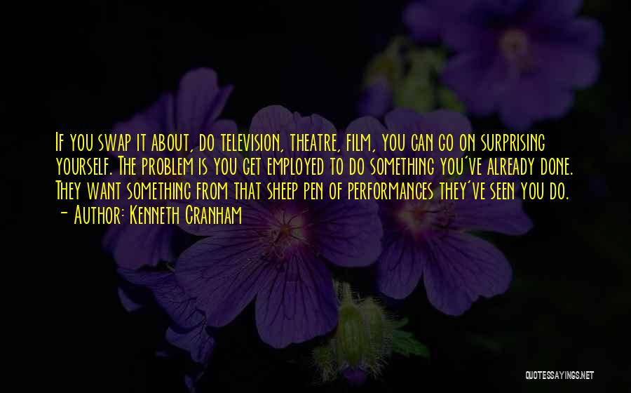 Surprising Yourself Quotes By Kenneth Cranham
