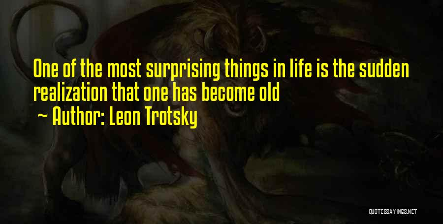 Surprising Yourself Quotes By Leon Trotsky