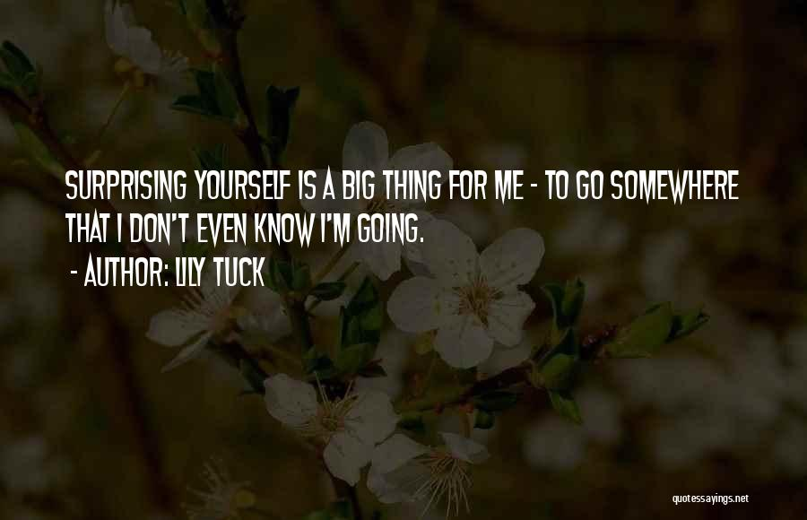 Surprising Yourself Quotes By Lily Tuck