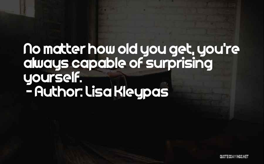 Surprising Yourself Quotes By Lisa Kleypas