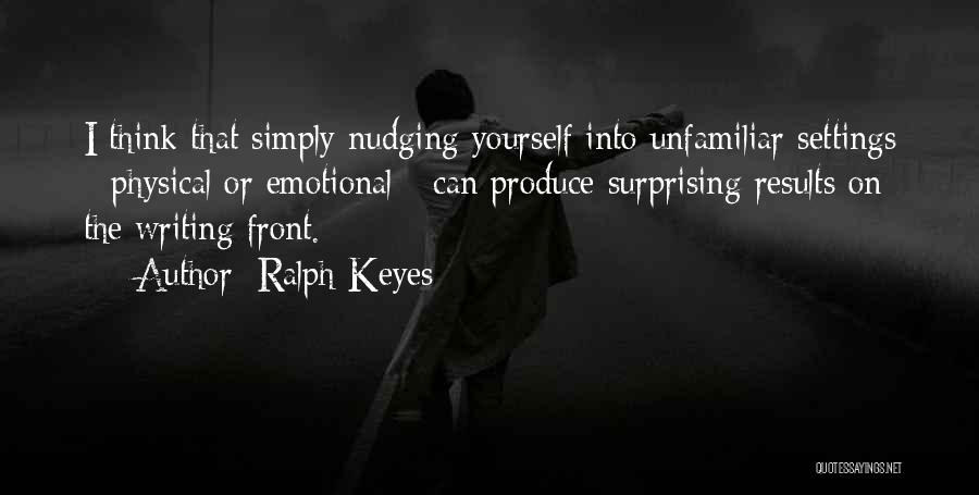 Surprising Yourself Quotes By Ralph Keyes