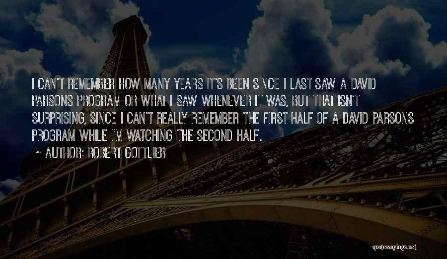Surprising Yourself Quotes By Robert Gottlieb