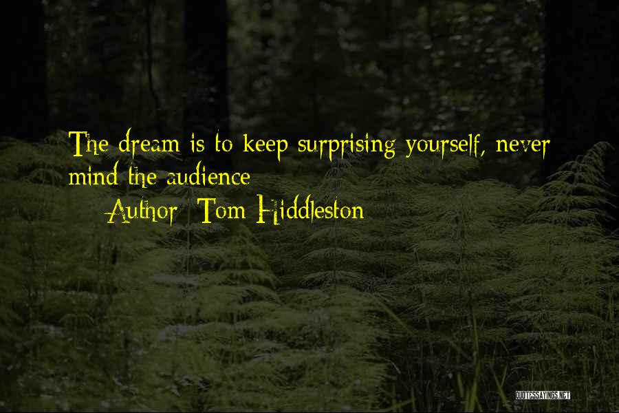 Surprising Yourself Quotes By Tom Hiddleston