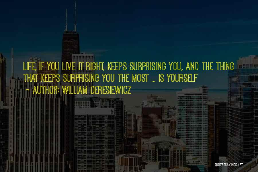 Surprising Yourself Quotes By William Deresiewicz