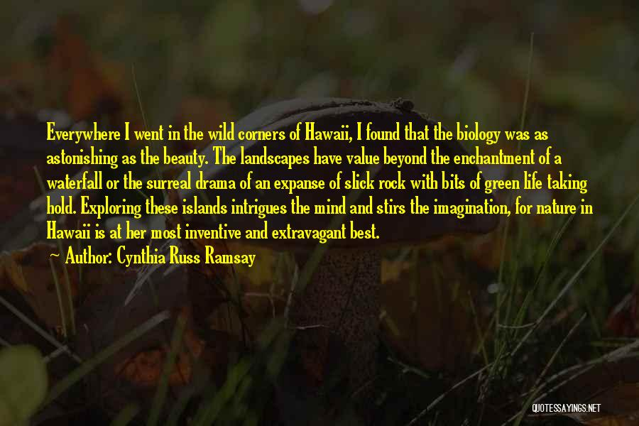 Surreal Nature Quotes By Cynthia Russ Ramsay