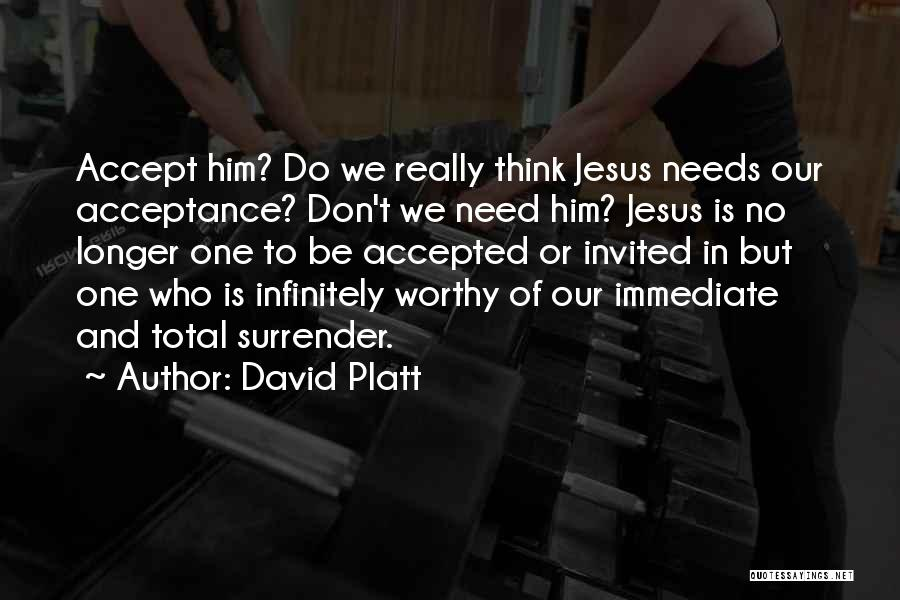 Surrender And Acceptance Quotes By David Platt