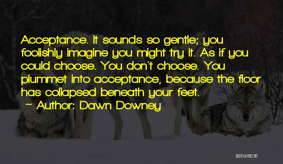 Surrender And Acceptance Quotes By Dawn Downey