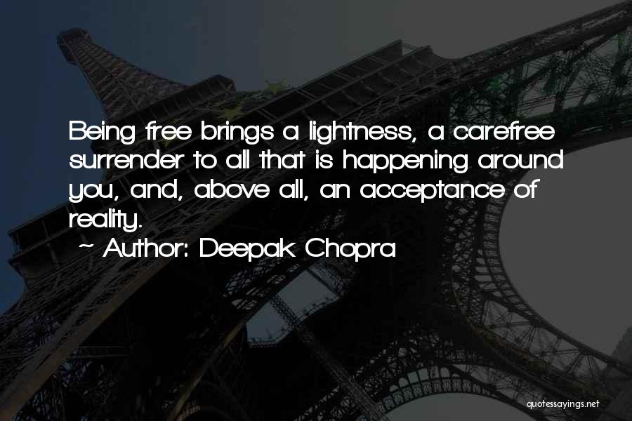 Surrender And Acceptance Quotes By Deepak Chopra
