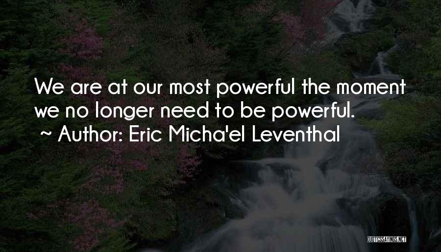 Surrender And Acceptance Quotes By Eric Micha'el Leventhal