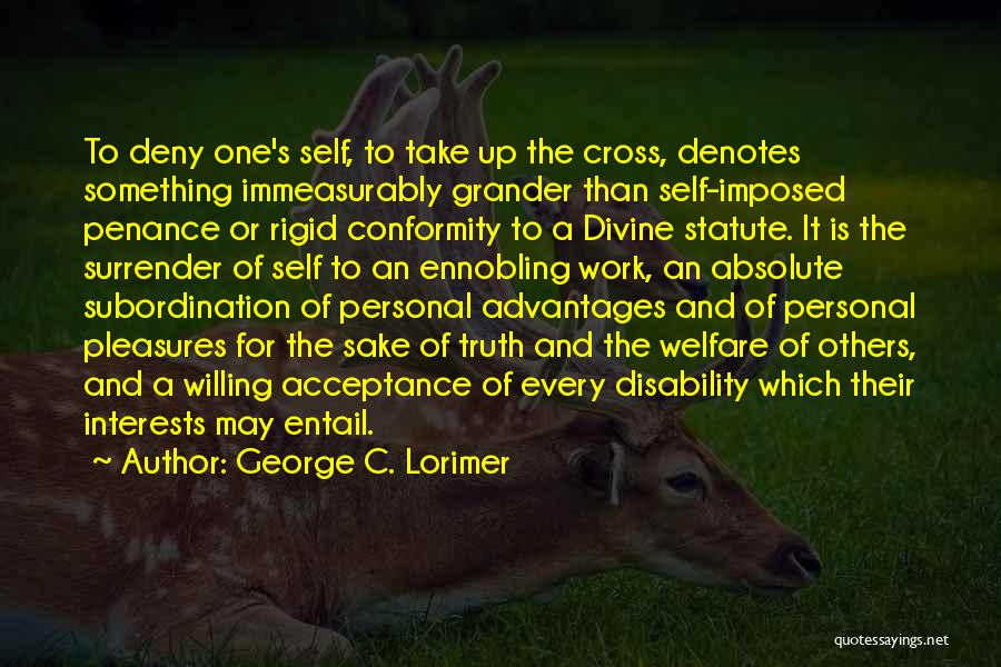 Surrender And Acceptance Quotes By George C. Lorimer