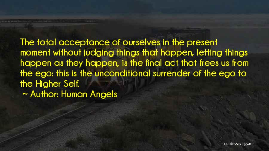 Surrender And Acceptance Quotes By Human Angels