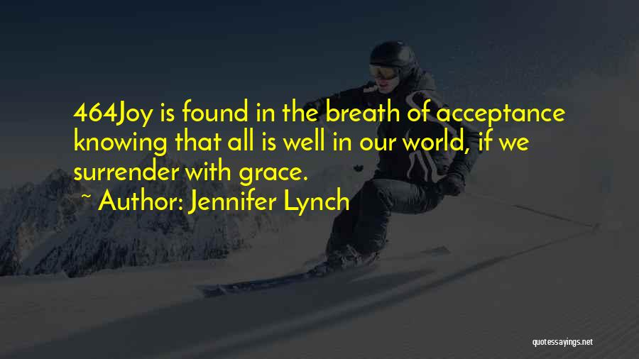 Surrender And Acceptance Quotes By Jennifer Lynch