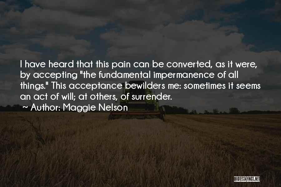 Surrender And Acceptance Quotes By Maggie Nelson