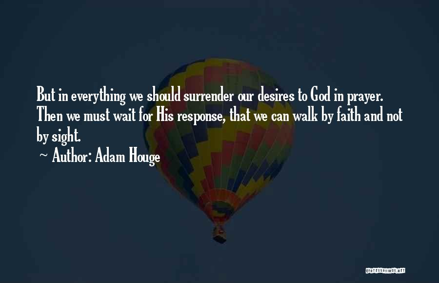 Surrender To God Quotes By Adam Houge