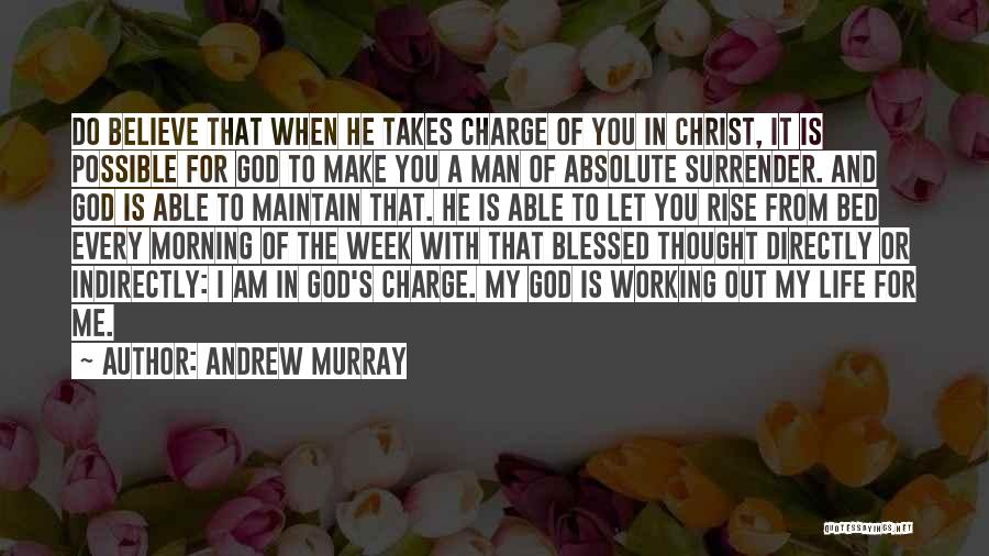 Surrender To God Quotes By Andrew Murray